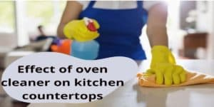 Featured Image - Effect of Oven Cleaner On Kitchen Countertops